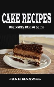 Cakes Recipes Beginners Baking Guide