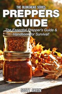 Preppers Guide: The Essential Prepper's Guide & Handbook for Survival!