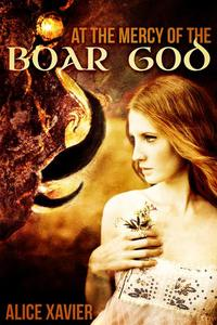 At the Mercy of the Boar God (Divine Monster Breeding Erotica)
