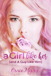 A Girl Like Her (and A Guy Like Him)