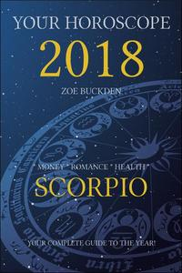 Your Horoscope 2018: Scorpio