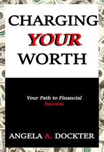 Charging Your Worth: Your Path to Financial Success