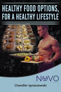 Healthy Food Options, For A Healthy Lifestyle