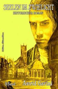 Seelen im Zwielicht: Historischer Roman