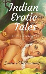 Indian Erotic Tales: Exotic Experience
