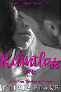 Relentless: A Student Teacher Romance