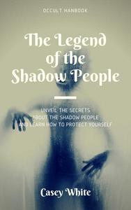 The Legend of the Shadow People