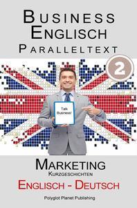 Business Englisch - Paralleltext - Marketing (Kurzgeschichten) Englisch - Deutsch