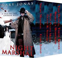 Night Marshal Books 1-3 Box Set: Night Marshal/High Plains Moon/This Dance, These Bones
