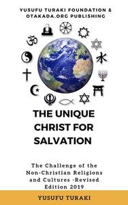 The Unique Christ For Salvation The Challenge of The Non-Christian Religions and Cultures Revised Edition 2019