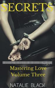 Secrets (Mastering Love – Volume Three)