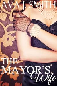 The Mayor's Wife (Cuckold Voyeurism Erotica)