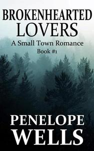 Brokenhearted Lovers: A Small Town Romance