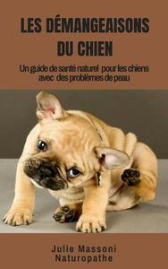 Les Démangeaisons du Chien, un guide-santé naturel pour les chiens à problèmes de peau