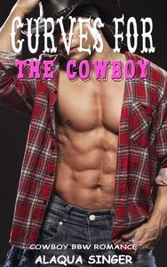 Curves for the Cowboy:  Cowboy and BBW Romance