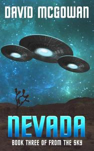 Nevada: Book Three of From The Sky: an alien invasion series