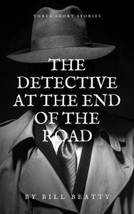 The Detective at the End of the Road