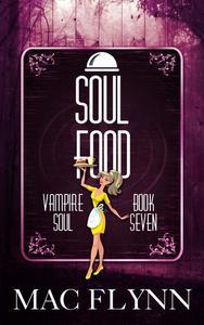 Soul Food (Vampire Soul, Book Seven)