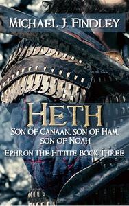 Heth Son of Canaan Son of Ham, Son of Noah