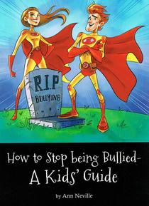 How to Stop Being Bullied - A Kid's Guide