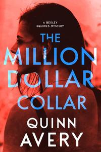The Million Dollar Collar (A Bexley Squires Mystery)