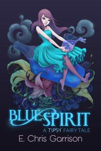 Blue Spirit (A Tipsy Fairy Tale Book 1)