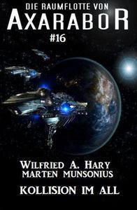 Die Raumflotte von Axarabor # 16: Kollision im All