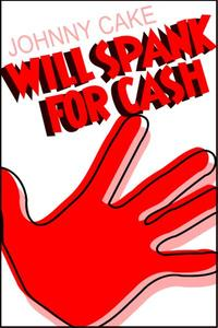 Will Spank For Cash