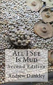 All I See Is Mud