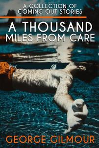 A Thousand Miles From Care