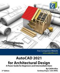AutoCAD 2021 for Architectural Design: A Power Guide for Beginners and Intermediate Users