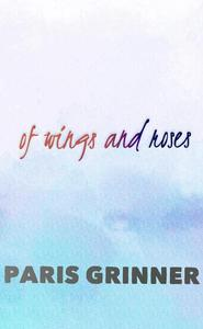 Of Wings and Roses