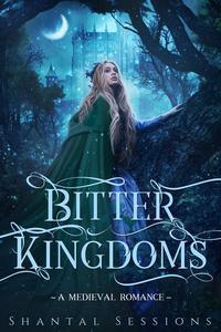 Bitter Kingdoms: A Medieval Romance