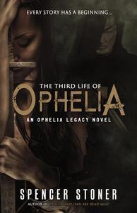 The Third Life of Ophelia