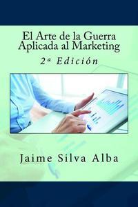 El Arte de la Guerra Aplicada al Marketing - 2º Edición