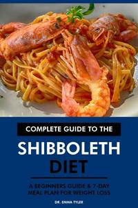 Complete Guide to the Shibboleth Diet: A Beginners Guide & 7-Day Meal Plan for Weight Loss