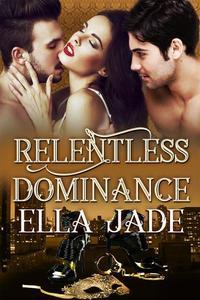 Relentless Dominance