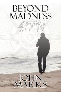 Beyond Madness 45°N