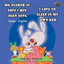 Jeg elsker at sove i min egen seng I Love to Sleep in My Own Bed (Danish Book for Kids)