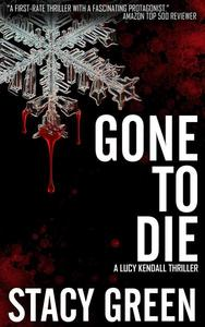 Gone to Die (Lucy Kendall thriller #3)