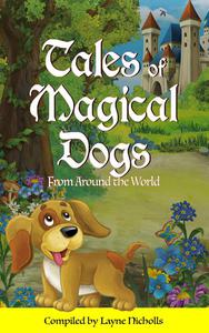 Tales of Magical Dogs From Around the World