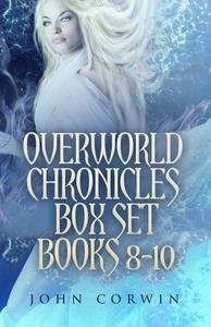 Overworld Chronicles Box Set Books 8-10