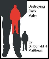 Destroyimg Black Males