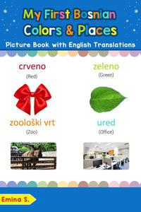 My First Bosnian Colors & Places Picture Book with English Translations