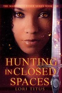 Hunting in Closed Spaces