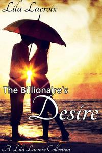 The Billionaire's Desire - The Complete Series