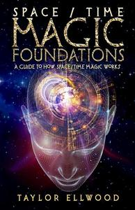 Space/Time Magic Foundations: A Guide to How Space/Time Magic Works
