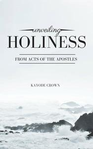Unveiling Holiness From Acts of the Apostles
