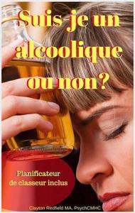 Suis-je un alcoolique ou non? Planificateur de classeur inclus