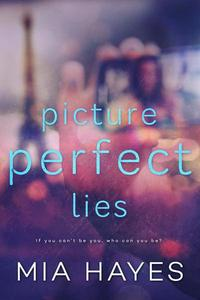 Picture Perfect Lies